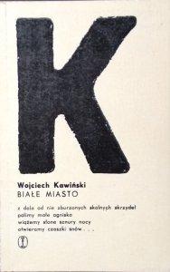 Wojciech Kawiński • Białe miasto