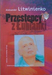 Aleksander Litwinienko • Przestępcy z Łubianki