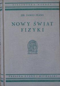 Sir James Jeans • Nowy świat fizyki [Biblioteka Wiedzy 3]