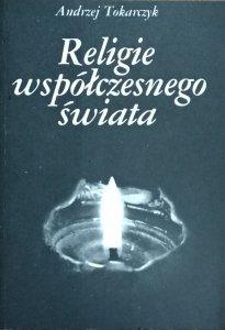 Andrzej Tokarczyk • Religie współczesnego świata