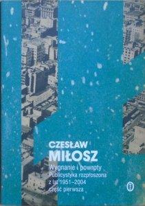 Czesław Miłosz • Wygnanie i powroty. Publicystyka rozproszona z lat 1951-2004 część pierwsza