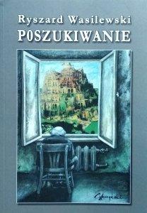 Ryszard Wasilewski • Poszukiwanie