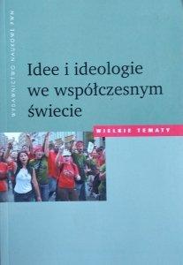 Kazimierz Dziubka • Idee i ideologie we współczesnym świecie