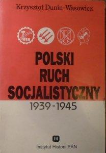 Krzysztof Dunin Wąsowicz • Polski ruch socjalistyczny 1939-1945