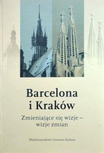 Jacek Purchla • Barcelona i Kraków. Zmieniające się wizje - wizje zmian