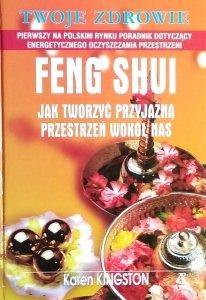 Karen Kingston • Feng Shui. Jak tworzyć przyjazną przestrzeń wokół nas