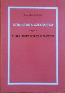 Stanisław Wroński • Struktura człowieka 2. Dusza i mózg w ujęciu filozofii