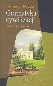Fernand Braudel • Gramatyka cywilizacji