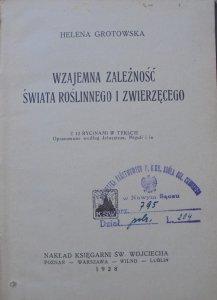 Helena Grotowska • Wzajemna zależność świata roślinnego i zwierzęcego