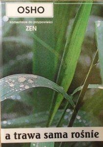 Osho • A trawa sama rośnie. Komentarze do przypowieści Zen