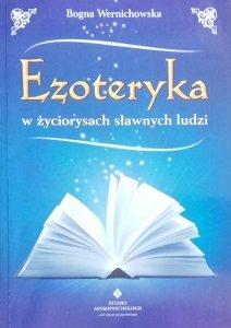 Bogna Wernichowska • Ezoteryka w życiorysach sławnych ludzi [dedykacja autorska]