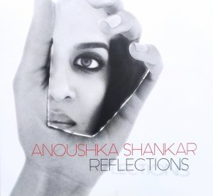 Anoushka Shankar • Reflections • CD