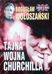 Bogusław Wołoszański • Tajna wojna Churchilla