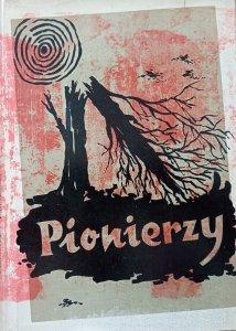 antologia • Pionierzy. Pamiętniki osadników bieszczadzkich