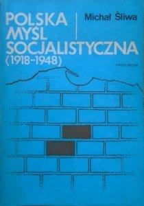 Michał Śliwa • Polska myśl socjalistyczna 1918-1948