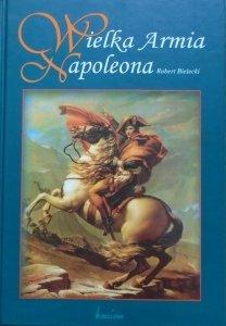 Robert Bielecki • Wielka Armia Napoleona