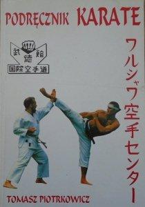 Tomasz Ireneusz Piotrkowicz • Podręcznik karate