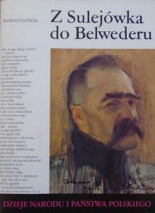 Andrzej Garlicki • Z Sulejówka do Belwederu [III-60]