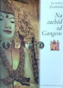 Andrzej Zwoliński • Na zachód od Gangesu [autograf]