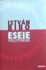 Istvan Bibo • Eseje polityczne
