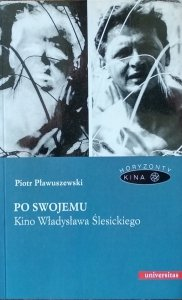 Piotr Pławuszewski • Po swojemu. Kino Władysława Ślesickiego