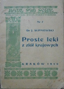 Dr J. Supniewski • Proste leki z ziół krajowych [1940]