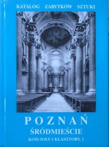 Poznań. Śródmieście. Kościoły i klasztory 1 • Katalog Zabytków Sztuki