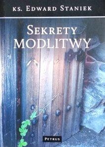 Edward Staniek • Sekrety modlitwy