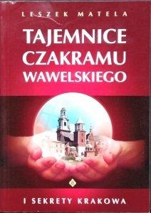 Leszek Matela • Tajemnice czakramu wawelskiego