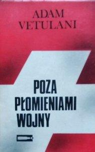 Adam Vetulani • Poza płomieniami wojny. Internowani w Szwajcarii 1940-1945