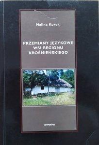 Halina Kurek • Przemiany językowe wsi regionu krośnieńskiego [dedykacja autorska]