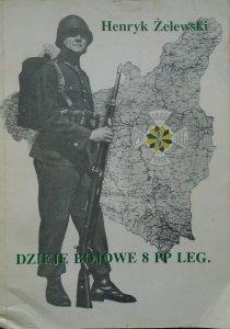 Henryk Żelewski • Dzieje bojowe 8 Pułku Piechoty Legionów w walkach obronnych 1939 r.