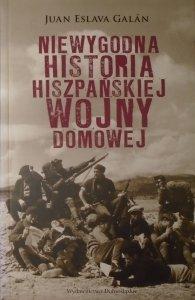 Juan Eslava Galan • Niewygodna historia hiszpańskiej wojny domowej