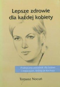 Tomasz Nocuń • Lepsze zdrowie dla każdej kobiety