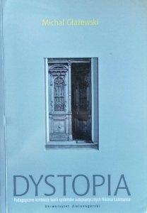 Michał Głażewski • Dystopia. Pedagogiczne konteksty teorii systemów autopojetycznych Niklasa Luhmanna