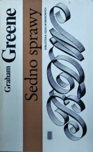 Graham Greene • Sedno sprawy