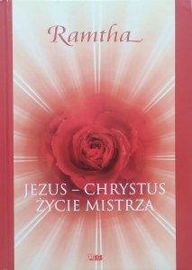 Ramtha • Jezus – Chrystus. Życie Mistrza