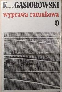 Krzysztof Gąsiorowski • Wyprawa ratunkowa [dedykacja autorska]