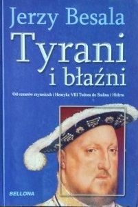 Jerzy Besala • Tyrani i błaźni
