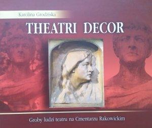 Karolina Grodziska • Theatri Decor. Groby ludzi teatru na Cmentarzu Rakowickim