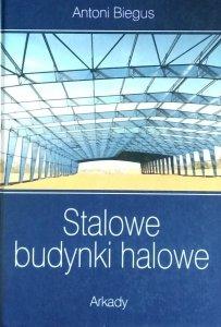 Antoni Biegus • Stalowe budynki halowe