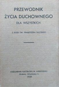 Przewodnik życia duchowego dla wszystkich z dzieł św. Franciszka Salezego [1939]