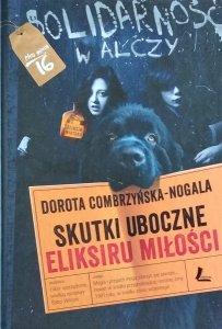 Dorota Combrzyńska-Nogala • Skutki uboczne eliksiru miłości