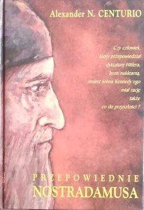 Alexander Centurio • Przepowiednie Nostradamusa