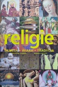 Theodore Gabriel, Ronald Geaves • Religie. Geneza, wiara, tradycja