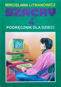 Mirosława Litmanowicz • Szachy . Podręcznik dla dzieci tom 4. Strategia i taktyka