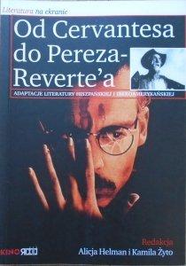 red. Alicja Helman • Od Cervantesa do Pereza-Reverte'a. Adaptacje literatury hiszpańskiej i iberoamerykańskiej