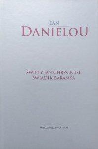 Jean Danielou • Święty Jan Chrzciciel. Świadek Baranka