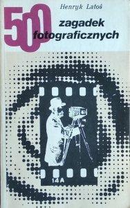 Henryk Latoś • 500 zagadek fotograficznych