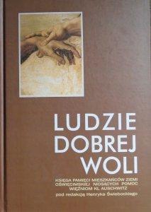 Ludzie dobrej woli • Księga pamięci mieszkańców ziemi oświęcimskiej niosącym pomoc więźniom KL Auschwitz